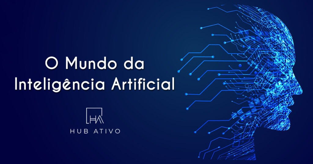 O mundo da Inteligência Artificial