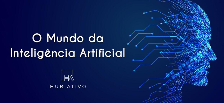 O mundo da Inteligência Artificial