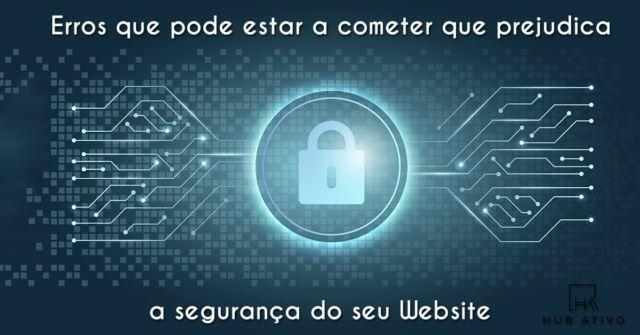 Erros que pode estar a cometer que prejudica a segurança do seu Website