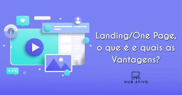 Landing One Page o que é e quais as Vantagens