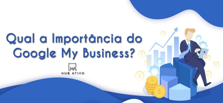 Qual a Importância do Google My Business