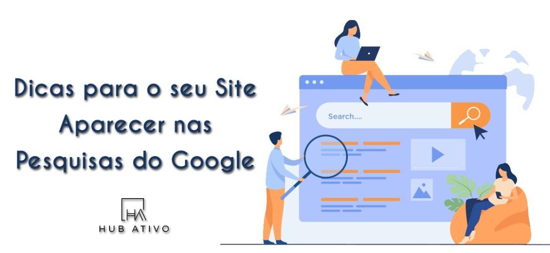 Dicas para o seu site aparecer nas pesquisas do Google