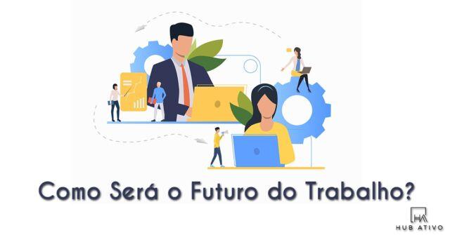 Como Será o Futuro do Trabalho