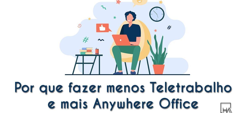 Por que fazer menos Teletrabalho e mais Anywhere Office