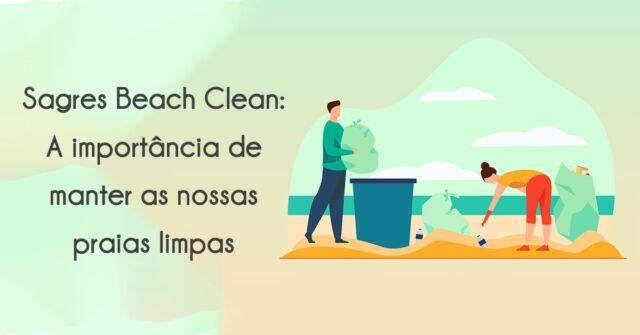 Sagres Beach Clean A importância de manter as nossas praias limpas