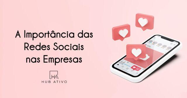 A Importância das Redes Sociais nas Empresas